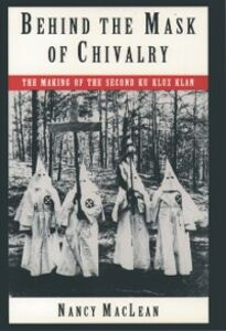 Ebook in inglese Behind the Mask of Chivalry: The Making of the Second Ku Klux Klan MacLean, Nancy K.