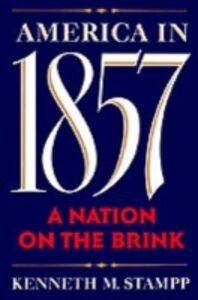 Foto Cover di America in 1857: A Nation on the Brink, Ebook inglese di Kenneth M. Stampp, edito da Oxford University Press