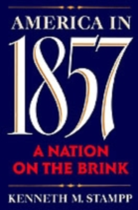 Ebook in inglese America in 1857: A Nation on the Brink Stampp, Kenneth M.