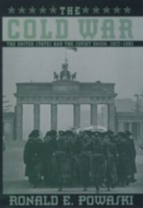 Foto Cover di Cold War: The United States and the Soviet Union, 1917-1991, Ebook inglese di Ronald E. Powaski, edito da Oxford University Press