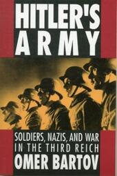 Hitler's Army: Soldiers, Nazis, and War in the Third Reich