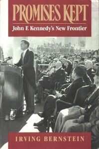 Foto Cover di Promises Kept: John F. Kennedy's New Frontier, Ebook inglese di Irving Bernstein, edito da Oxford University Press, USA
