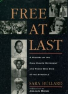 Ebook in inglese Free At Last: A History of the Civil Rights Movement and Those Who Died in the Struggle Bullard, Sara
