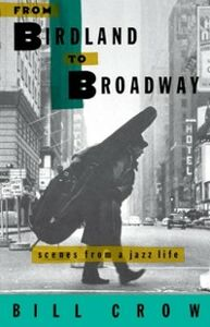 Ebook in inglese From Birdland to Broadway: Scenes from a Jazz Life Crow, Bill