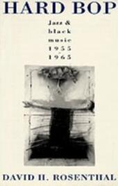 Hard Bop: Jazz and Black Music 1955-1965