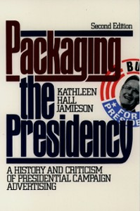 Ebook in inglese Packaging The Presidency: A History and Criticism of Presidential Campaign Advertising Jamieson, Kathleen Hall