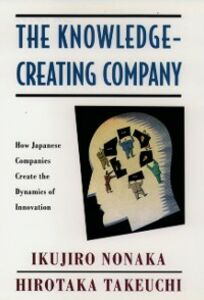 Ebook in inglese Knowledge-Creating Company: How Japanese Companies Create the Dynamics of Innovation Nonaka, Ikujiro , Takeuchi, Hirotaka