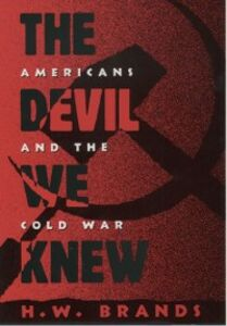 Ebook in inglese Devil We Knew: Americans and the Cold War Brands, H. W.