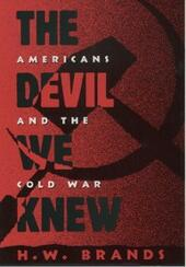 Devil We Knew: Americans and the Cold War