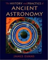 History and Practice of Ancient Astronomy