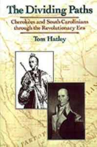 Ebook in inglese Dividing Paths: Cherokees and South Carolinians through the Era of Revolution Hatley, Tom
