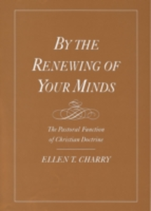 Ebook in inglese By the Renewing of Your Minds: The Pastoral Function of Christian Doctrine Charry, Ellen T.