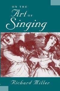 Foto Cover di On the Art of Singing, Ebook inglese di Richard Miller, edito da Oxford University Press