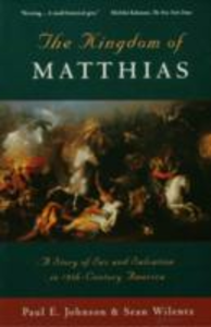 Ebook in inglese Kingdom of Matthias:A Story of Sex and Salvation in 19th-Century America -, -