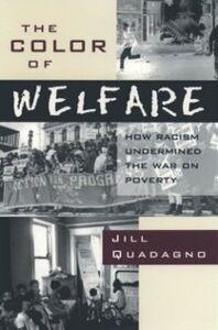 Foto Cover di Color of Welfare: How Racism Undermined the War on Poverty, Ebook inglese di Jill Quadagno, edito da Oxford University Press