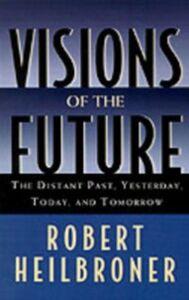Foto Cover di HEILBRONER:VISIONS OF FUTURE P, Ebook inglese di Robert Heilbroner, edito da Oxford University Press, USA