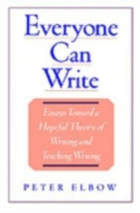 Ebook in inglese Everyone Can Write: Essays toward a Hopeful Theory of Writing and Teaching Writing Elbow, Peter