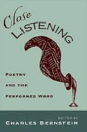 Close Listening: Poetry and the Performed Word