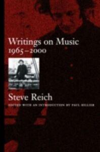 Foto Cover di Writings on Music, 1965-2000, Ebook inglese di Steve Reich, edito da Oxford University Press