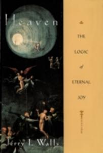 Ebook in inglese Heaven: The Logic of Eternal Joy Walls, Jerry L.