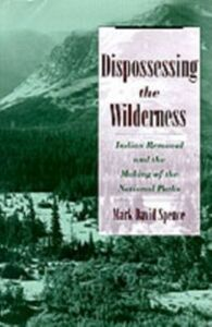 Ebook in inglese Dispossessing the Wilderness: Indian Removal and the Making of the National Parks Spence, Mark David