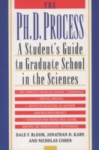 Ebook in inglese Ph.D. Process: A Student's Guide to Graduate School in the Sciences Bloom, Dale F. , Cohen, Nicholas , Karp, Jonathan D.
