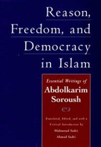 Ebook in inglese Reason, Freedom, and Democracy in Islam: Essential Writings of Abdolkarim Soroush Soroush, Abdolkarim