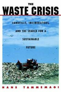 Ebook in inglese Waste Crisis: Landfills, Incinerators, and the Search for a Sustainable Future Tammemagi, Hans Y.