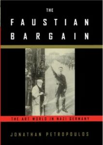 Ebook in inglese Faustian Bargain: The Art World in Nazi Germany Petropoulos, Jonathan