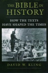 Ebook in inglese Bible in History: How the Texts Have Shaped the Times Kling, David W.