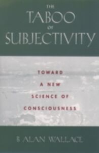 Ebook in inglese Taboo of Subjectivity: Toward a New Science of Consciousness Wallace, B. Alan