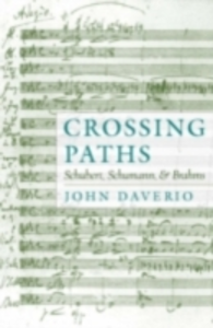 Ebook in inglese Crossing Paths: Schubert, Schumann, and Brahms Daverio, John