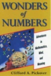 Ebook in inglese Wonders of Numbers: Adventures in Mathematics, Mind, and Meaning Pickover, Clifford A.