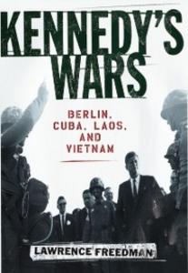 Ebook in inglese Kennedy's Wars: Berlin, Cuba, Laos, and Vietnam Freedman, Lawrence