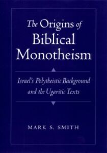 Ebook in inglese Origins of Biblical Monotheism: Israel's Polytheistic Background and the Ugaritic Texts Smith, Mark S.