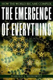 Emergence of Everything: How the World Became Complex