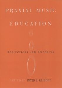 Ebook in inglese Praxial Music Education: Reflections and Dialogues -, -
