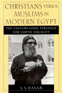 Ebook in inglese Christians versus Muslims in Modern Egypt: The Century-Long Struggle for Coptic Equality Hasan, S. S.
