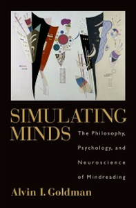 Ebook in inglese Simulating Minds: The Philosophy, Psychology, and Neuroscience of Mindreading Goldman, Alvin I.