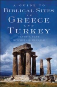 Foto Cover di Guide to Biblical Sites in Greece and Turkey, Ebook inglese di Clyde E. Fant,Mitchell G. Reddish, edito da Oxford University Press