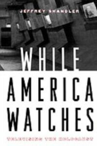 Ebook in inglese While America Watches: Televising the Holocaust Shandler, Jeffrey