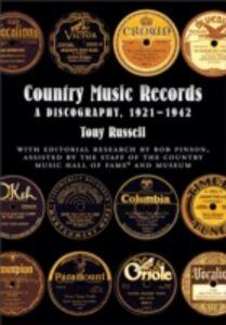 Foto Cover di Country Music Records: A Discography, 1921-1942, Ebook inglese di Tony Russell,Bob Pinson, edito da Oxford University Press