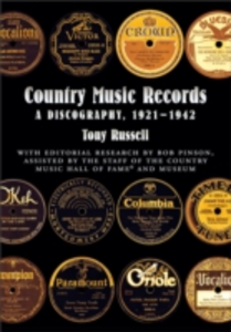 Ebook in inglese Country Music Records: A Discography, 1921-1942 Pinson, Bob , Russell, Tony