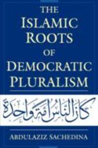 Ebook in inglese Islamic Roots of Democratic Pluralism Sachedina, Abdulaziz
