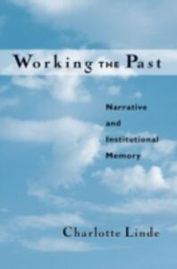 Ebook in inglese Working the Past: Narrative and Institutional Memory Linde, Charlotte