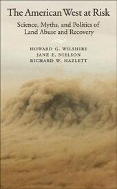 American West at Risk: Science, Myths, and Politics of Land Abuse and Recovery