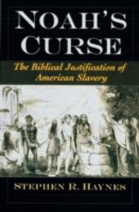 Ebook in inglese Noahs Curse: The Biblical Justification of American Slavery Haynes, Stephen R.