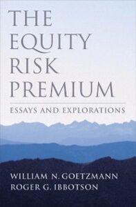 Ebook in inglese Equity Risk Premium: Essays and Explorations Goetzmann, William N. , Ibbotson, Roger G.