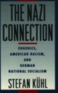 Ebook in inglese Nazi Connection: Eugenics, American Racism, and German National Socialism Kuhl, Stefan