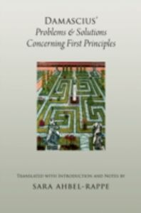 Foto Cover di Damascius' Problems and Solutions Concerning First Principles, Ebook inglese di Sara Ahbel-Rappe, edito da Oxford University Press